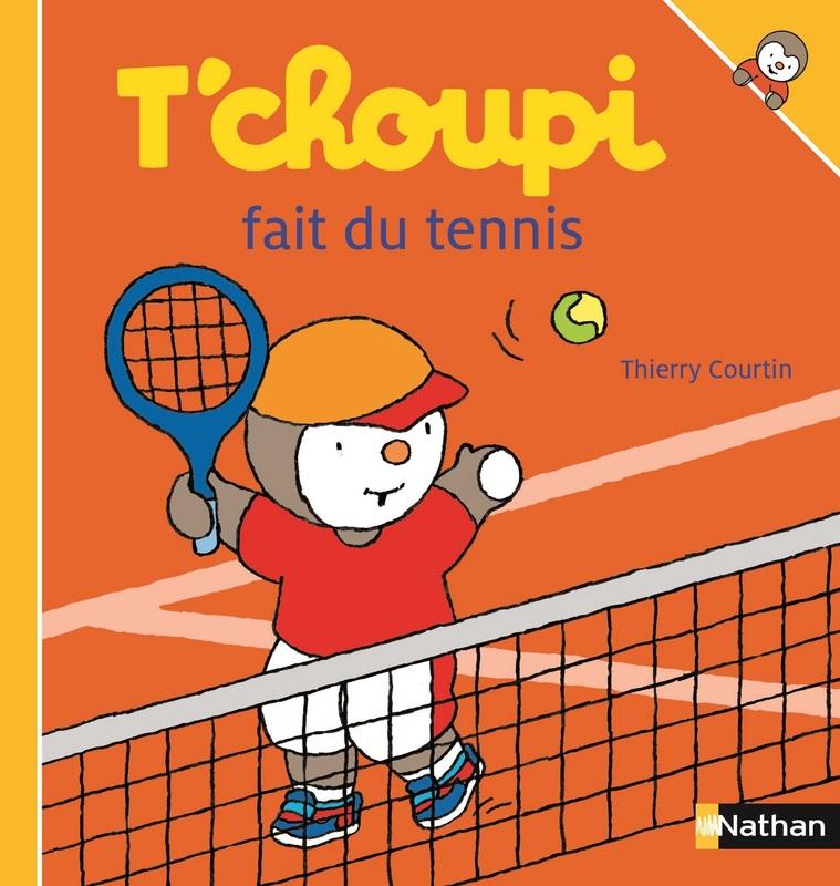T 39 choupi fait du tennis thierry courtin - Tchoupi fait la fete ...